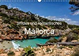 Wildes und romantisches Mallorca (Wandkalender 2021 DIN A3 quer)
