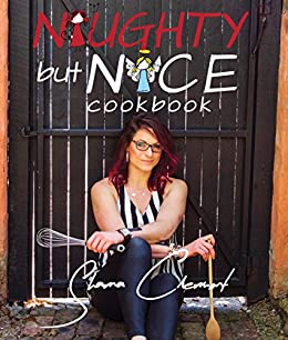 Naughty But Nice Cookbook: Dessert (Naughty But Nice Cookbooks Book 1) by [Sharna Clermont, Carly Bryan, Simon Beazley]