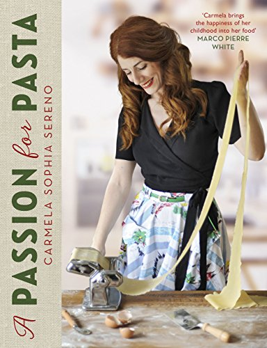 A Passion for Pasta: Distinctive Regional Recipes from the Top to the Toe of Italy (English Edition)