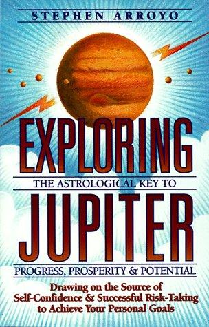 Exploring Jupiter: Astrological Key to Progress, Prosperity & Potential