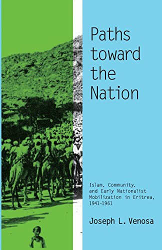 Paths toward the Nation: Islam, Community, and Early Nationalist Mobilization in Eritrea, 1941–1961 (Volume 92) (Ohio RIS Africa Series) download ebooks PDF Books