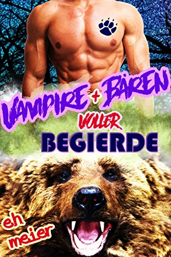Vampiren und Bären voller Begierde