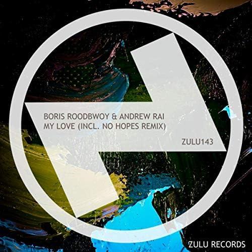 Boris Roodbwoy & Andrew Rai