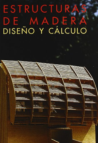Estructuras De Madera, Diseño Y Calculo