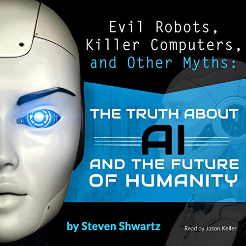 Evil Robots, Killer Computers, and Other Myths cover art