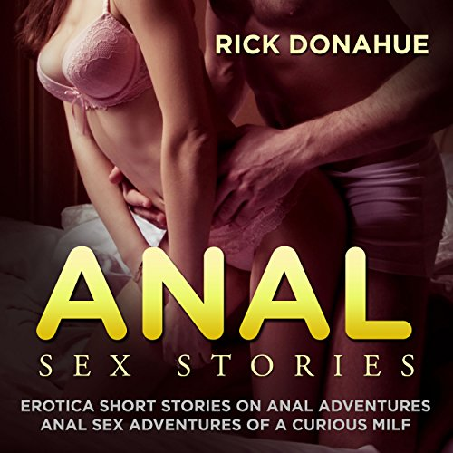 Anal Sex Stories : Erotica Short Stories on Anal Adventures cover art