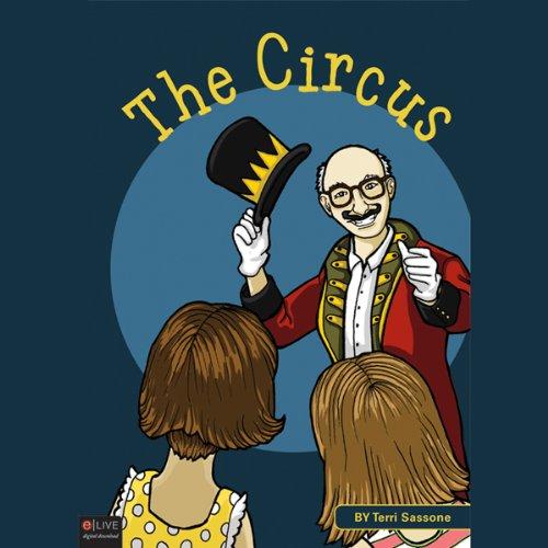 The Circus                   Di:                                                                                                                                 Terri Sassone                               Letto da:                                                                                                                                 Shawna Windom                      Durata:  20 min     Non sono ancora presenti recensioni clienti     Totali 0,0
