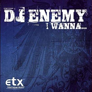I Wanna...