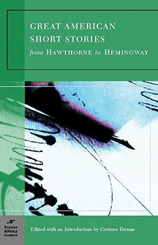 Great American Short Stories: From Hawthorne to Hemingway (Barnes & Noble Classics)