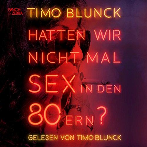 Hatten wir nicht mal Sex in den 80ern? Titelbild