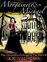 Morgaine and Michael [The Morgaine Chronicles #1]