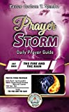 Prayer Storm: JULY 2019 – THE FIRE AND THE RAIN (Prayer Storm Daily Prayer Guide)