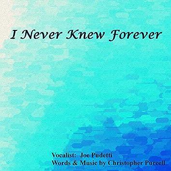 I Never Knew Forever