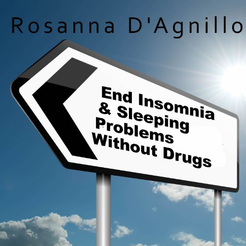 End Insomnia & Sleeping Problems Without Drugs cover art