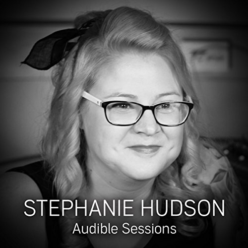 FREE: Audible Sessions with Stephanie Hudson audiobook cover art