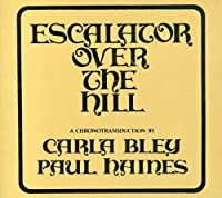 Escalator Over The Hill [2 CD] by Carla Bley (2000-06-27)