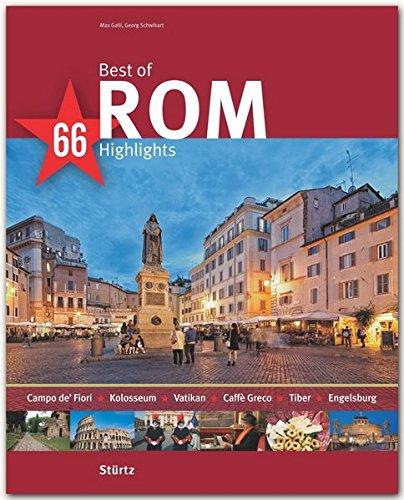 Best of ROM - 66 Highlights: Ein Bildband mit 150 Bildern - STÜRTZ Verlag: Ein Bildband mit über 180 Bildern (Best of - 66 Highlights)