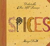 Spices: Delectables for All Seasons (Delectables for All Seasons Series)