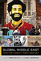 Global Middle East: Into the Twenty-First Century (Global Square)