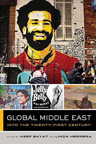 Compare Textbook Prices for Global Middle East: Into the Twenty-First Century Volume 3 Global Square First Edition ISBN 9780520295353 by Bayat, Asef,Herrera, Linda