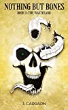 Nothing but bones: The wasteland