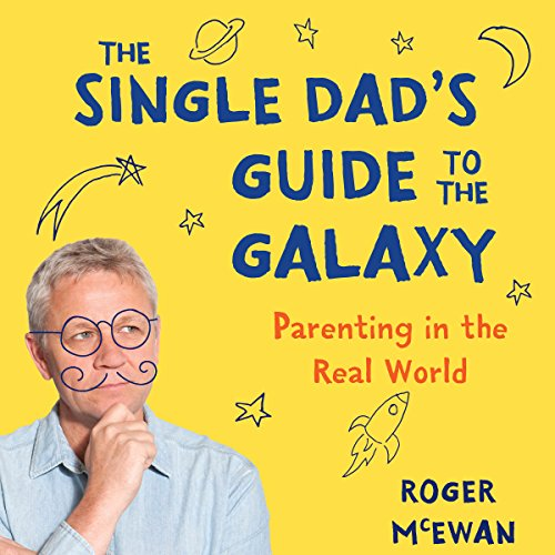 The Single Dad's Guide to the Galaxy audiobook cover art