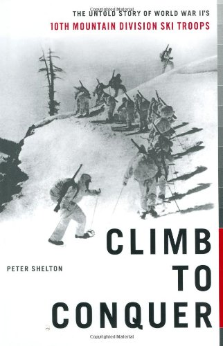 Image OfClimb To Conquer: The Untold Story Of WWII's 10th Mountain Division Ski Troops