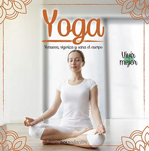 YOGA: renueva, vigoriza y sana el cuerpo