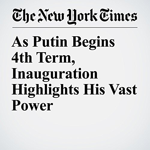 As Putin Begins 4th Term, Inauguration Highlights His Vast Power copertina
