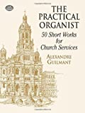 the practical organist [lingua inglese]: 50 short works for church services
