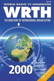 The World Radio and TV Handbook: Wrth: the Directory of International Broadcasting: Vol 54 2000 (World Radio TV Handbook 2...