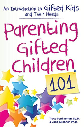 Parenting Gifted Children 101: An Introduction to Gifted Kids and Their Needs