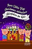 Three Little Pigs Christmas adventure (English Edition)