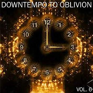 Downtempo To Oblivion, Vol. 6