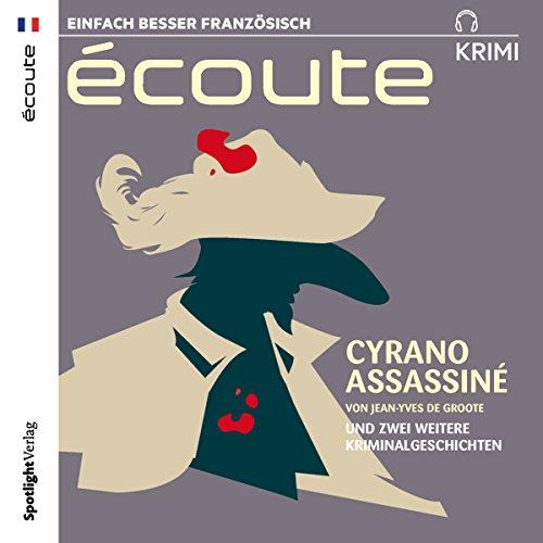 Écoute Krimi: Cyrano assassiné und zwei weitere Kriminalgeschichten cover art