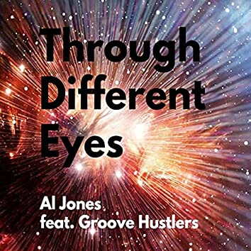 Through Different Eyes (feat. Groove Hustlers Band)