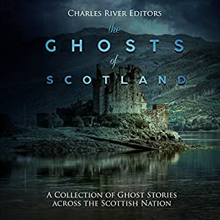 The Ghosts of Scotland: A Collection of Ghost Stories Across the Scottish Nation cover art
