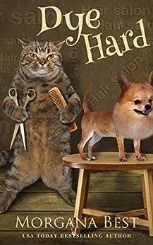 Dye Hard: Cozy Mystery Series (Australian Amateur Sleuth Book 3) by [Morgana Best]