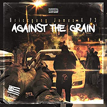 Against the Grain (feat. P3)