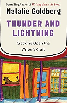 Thunder and Lightning: Cracking Open the Writer's Craft by [Natalie Goldberg]