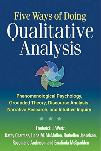 Five Ways of Doing Qualitative Analysis: Phenomenological Psychology, Grounded Theory, Discourse Analysis, Narrative Res