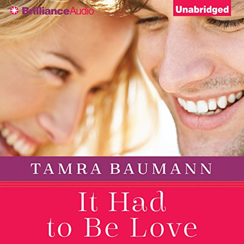It Had to Be Love     It Had to Be, Book 2              By:                                                                                                                                 Tamra Baumann                               Narrated by:                                                                                                                                 Kate Rudd                      Length: 8 hrs and 28 mins     334 ratings     Overall 4.6