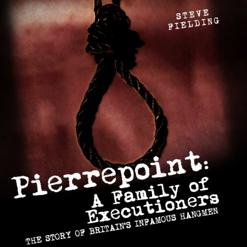 Pierrepoint: A Family of Executioners cover art