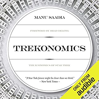 Trekonomics     The Economics of Star Trek              By:                                                                                                                                 Manu Saadia                               Narrated by:                                                                                                                                 Oliver Wyman                      Length: 8 hrs and 16 mins     680 ratings     Overall 4.1