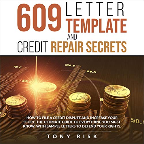 Amazon Com 609 Letter Template And Credit Repair Secrets How To File A Credit Dispute And Increase Your Score The Ultimate Guide To Everything You Must Know With Sample Letters To Defend Your
