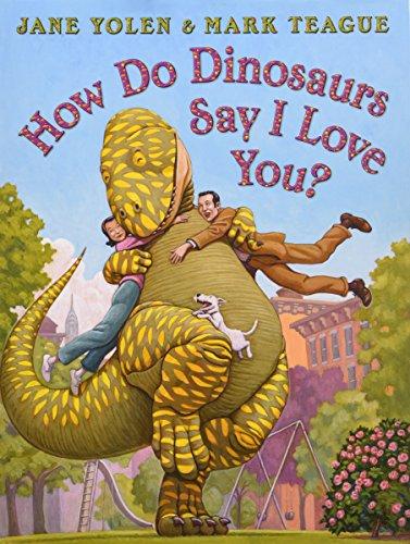 How Do Dinosaurs Say I Love You?