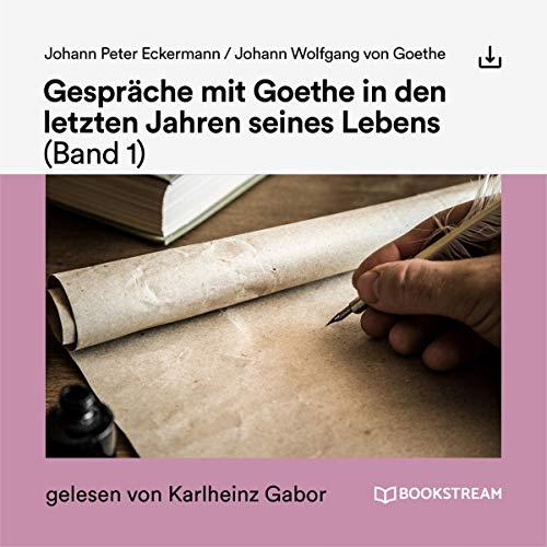 Gespräche mit Goethe in den letzten Jahren seines Lebens. Band 1 Titelbild