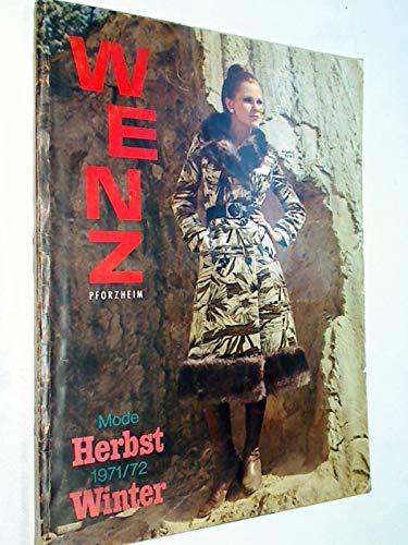 Wenz Mode Herbst Winter - 1971 / 72 Katalog (Versandhaus Friedrich Wenz Pforzheim )