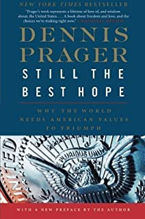 Still the Best Hope: Why the World Needs American Values to Triumph by Dennis Prager (2013-06-25)