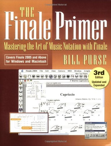 The Finale Primer: Mastering the Art of Music Notation with Finale by Bill Purse (2004-11-01)